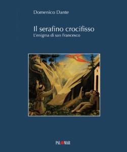 Il serafino crocifisso di Domenico Dante