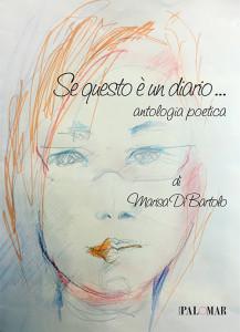Titolo: Se questo è un diario... Antologia poetica di Marisa Di Bartolo