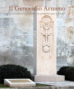Il genocidio armeno. Una memoria pugliese un progetto per il futuro di Luigi Antonio Fino