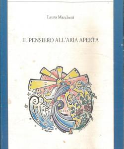 Il pensiero all'aria aperta di Laura Marchetti