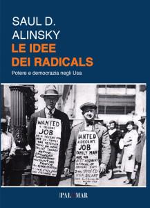 Le idee dei radicals. Potere e democrazia negli USA di Saul D. Alinsky