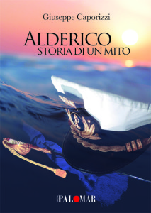 Alderico. Storia di un mito di Giuseppe Caporizzi