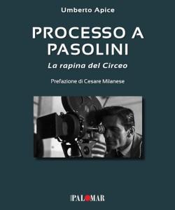 Processo a Pasolini di Umberto Apice