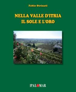 Nella valle d'Itria il sole e l'oro di Fabio Strinati